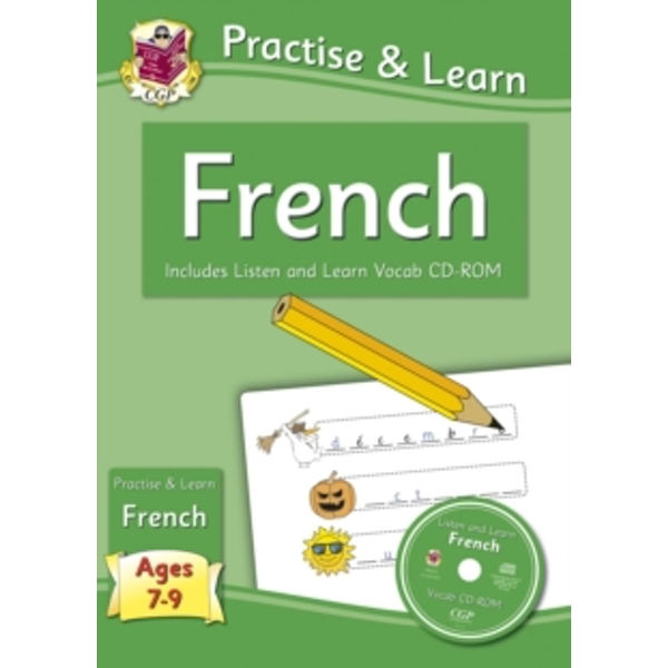 New Curriculum Practise & Learn: French for Ages 7-9 - with Vocab CD-ROM by CGP Books (Paperback, 2013)