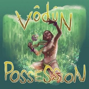 Vodun - Possession Vinyl