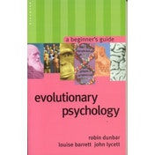 Evolutionary Psychology: A Beginner's Guide by John Lycett, Robin Dunbar, Louise Barrett (Paperback, 2005)