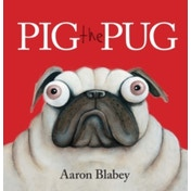 Pig the Pug by Aaron Blabey (Paperback, 2015)