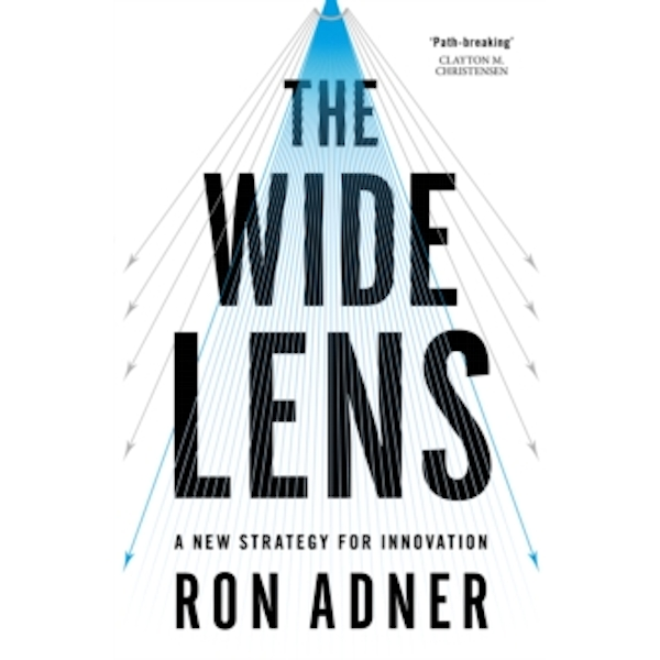 The Wide Lens : A New Strategy for Innovation