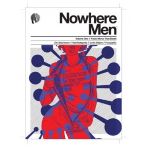 Nowhere Men Volume 1: Fates Worse Than Death TP