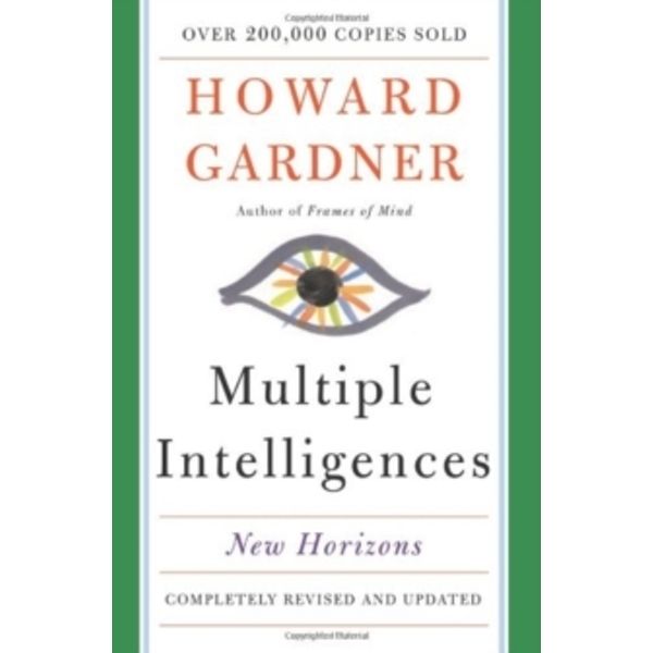 Multiple Intelligences : New Horizons in Theory and Practice