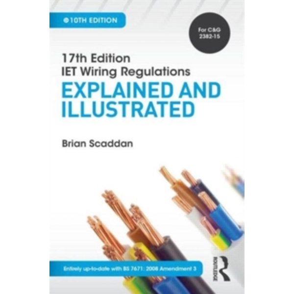 17th Edition IET Wiring Regulations: Explained and Illustrated by Brian Scaddan (Paperback, 2015)