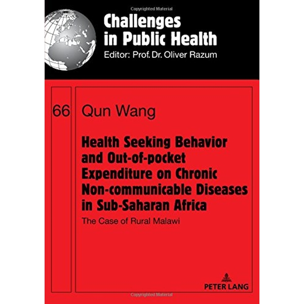Health Seeking Behavior and Out-of-Pocket Expenditure on Chronic Non-communicable Diseases in Sub-Saharan Africa The Case of Rural Malawi Paperback / softback 2018