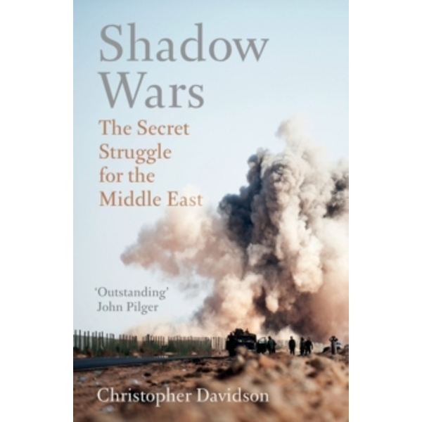 Shadow Wars : The Secret Struggle for the Middle East