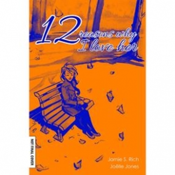 Image of 12 Reason Why I Love Her: Tenth Anniversary Edition Hardcover