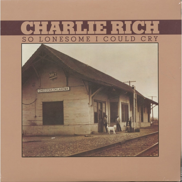 Charlie Rich - So Lonesome I Could Cry Vinyl