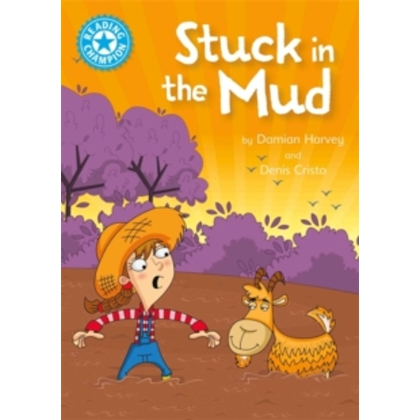 Reading Champion: Stuck in the Mud : Independent Reading Blue 4