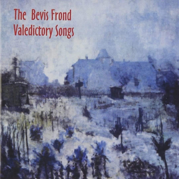 The Bevis Frond – Valedictory Songs Vinyl