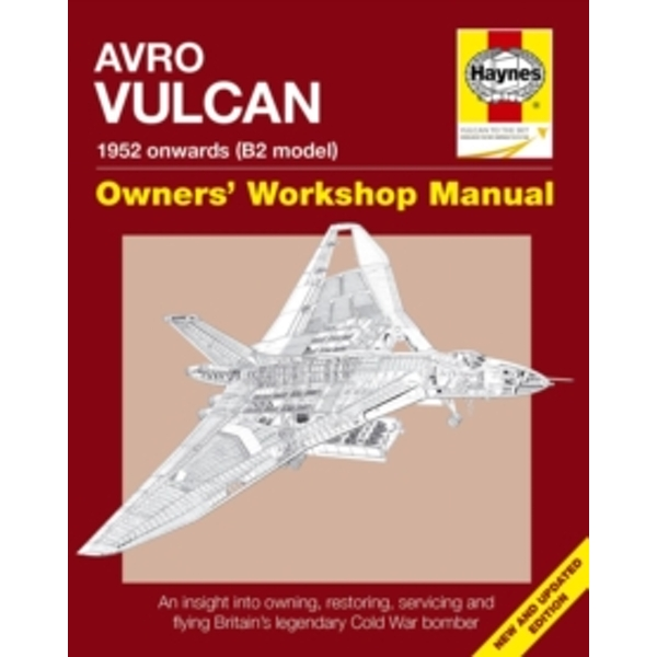 Avro Vulcan Manual : 1952 Onwards (B2 Model)