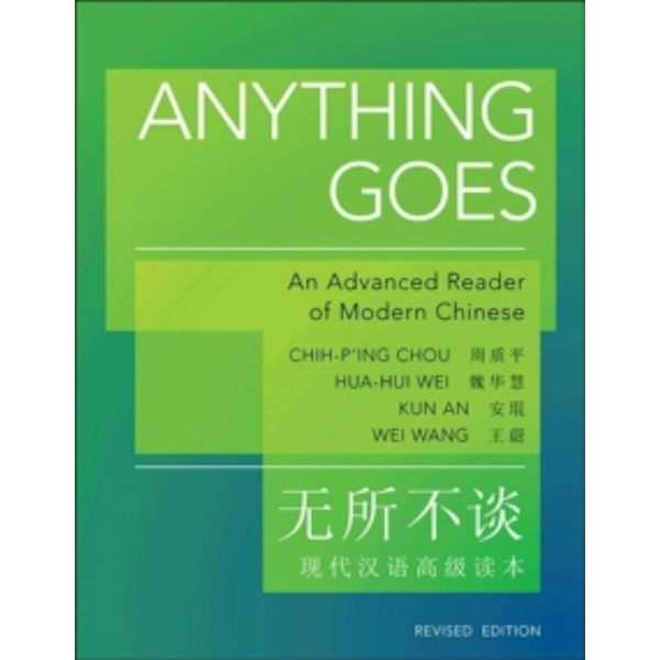 Anything Goes : An Advanced Reader of Modern Chinese