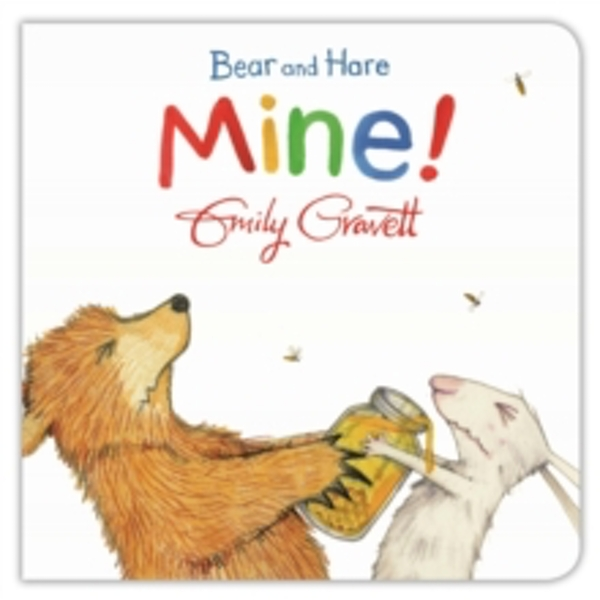 Bear and Hare: Mine! by Emily Gravett (Board book, 2016)