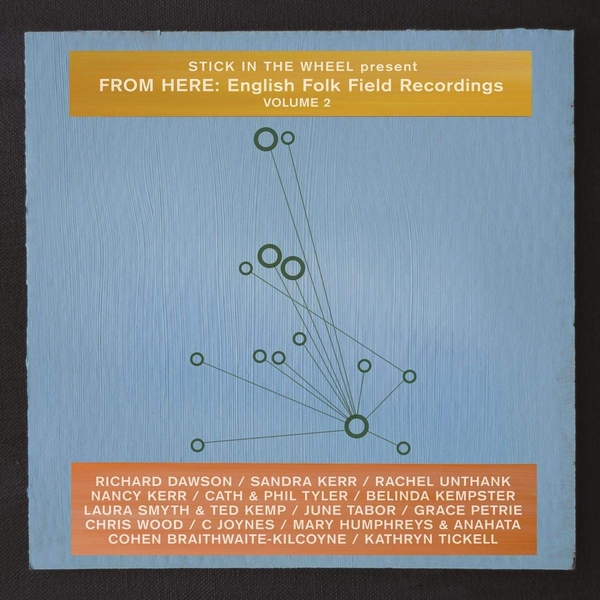 Stick In The Wheel - Present From Here: English Folk Field Recordings Volume 2 Vinyl