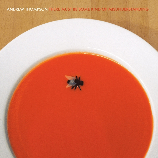 Andrew Thompson - There Must Be Some Kind Of Misunderstanding Vinyl