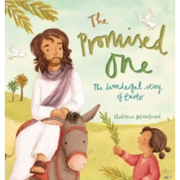 The Promised One : The Wonderful Story of Easter