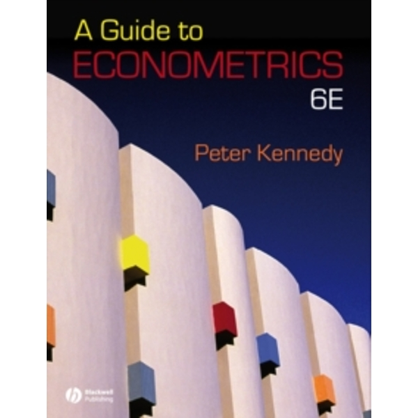 A Guide to Econometrics by Peter Kennedy (Paperback, 2008)