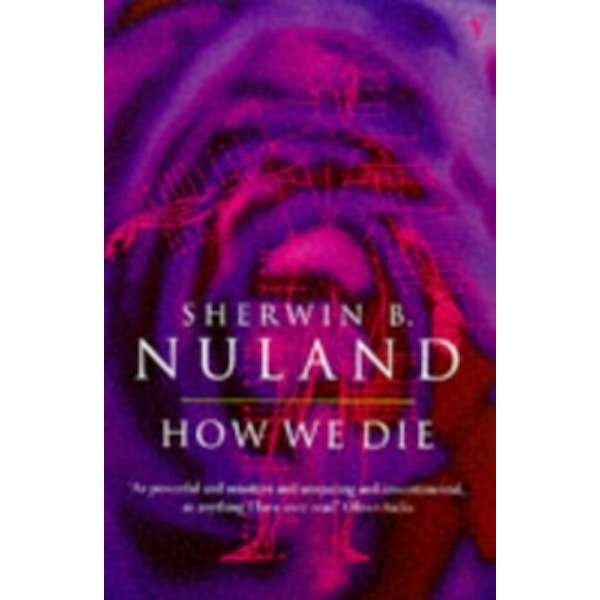 How We Die by Sherwin B. Nuland (Paperback, 1997)