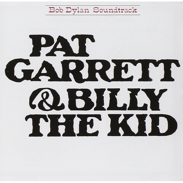 Bob Dylan - Pat Garrett & Billy The Kid Soundtrack CD