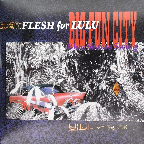 Flesh For Lulu - Big Fun City Vinyl