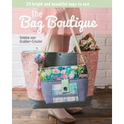 The Bag Boutique : 20 Bright and Beautiful Bags to Sew