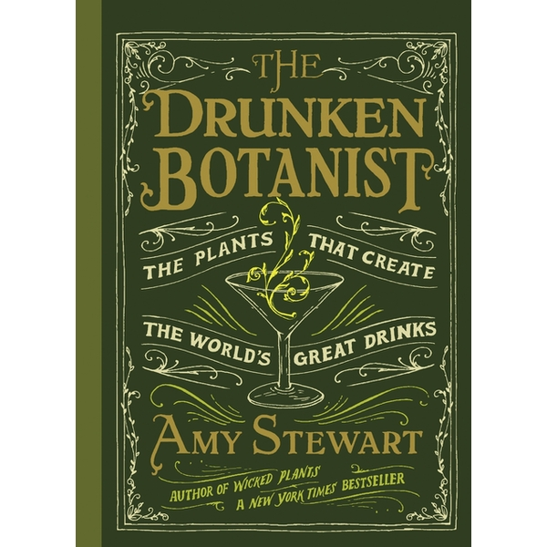 The Drunken Botanist The Plants That Create The World's Great Drinks Hardcover - 2 May 2013
