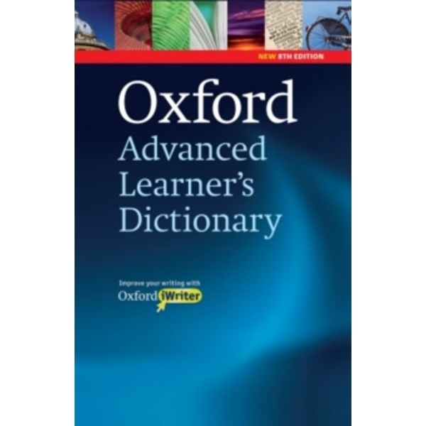 Oxford Advanced Learner's Dictionary, 8th Edition: Hardback with CD-ROM (includes Oxford iWriter) by Oxford University Press (Mixed media product, 2010)