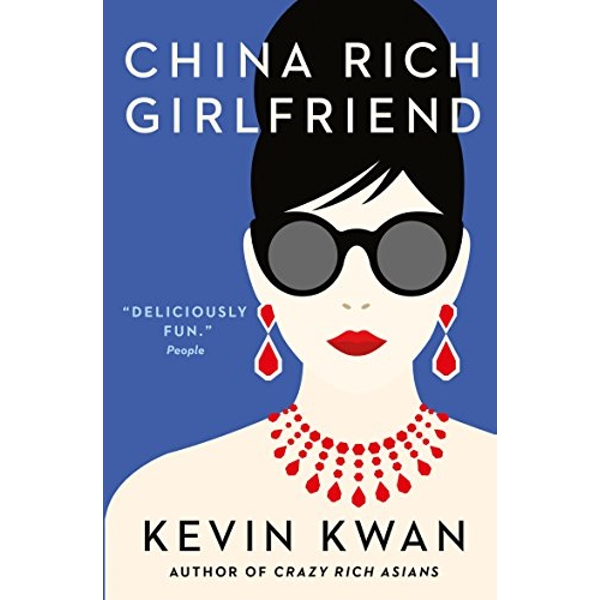 China Rich Girlfriend: There's Rich, There's Filthy Rich, and Then There's China Rich... by Kevin Kwan (Paperback, 2016)