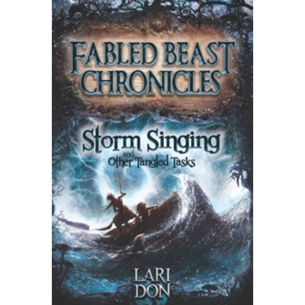 Storm Singing and Other Tangled Tasks by Lari Don (Paperback, 2014)