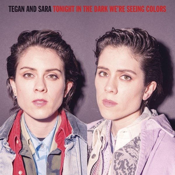 Tegan and Sara - Tonight In The Dark We're Seeing Colours Vinyl