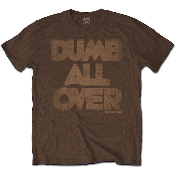 Frank Zappa - Dumb All Over Unisex XX-Large T-Shirt - Brown