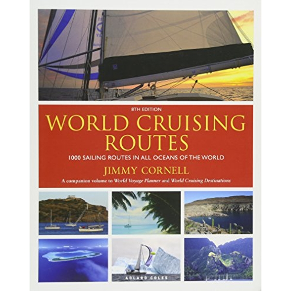 World Cruising Routes 1000 Sailing Routes in All Oceans of the World Paperback / softback 2018