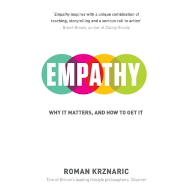 Empathy : Why It Matters, And How To Get It