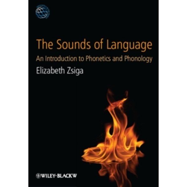 The Sounds of Language : An Introduction to Phonetics and Phonology