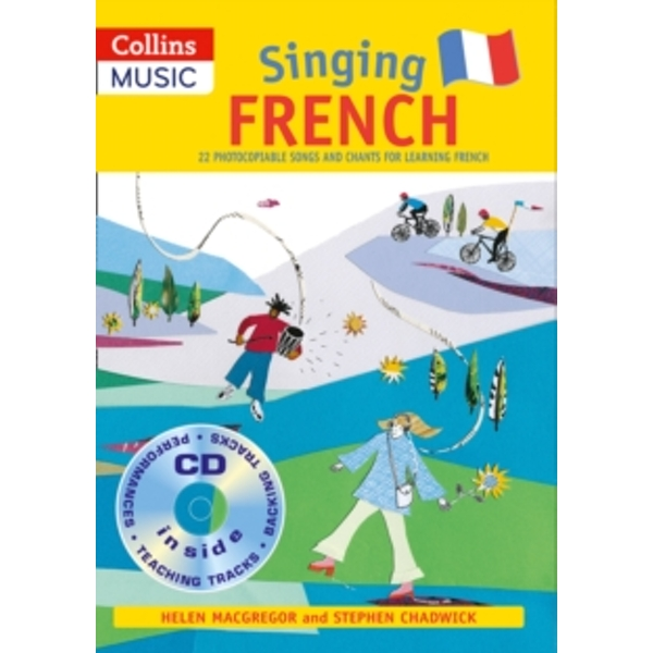 Singing French (Book + CD) : 22 Photocopiable Songs and Chants for Learning French