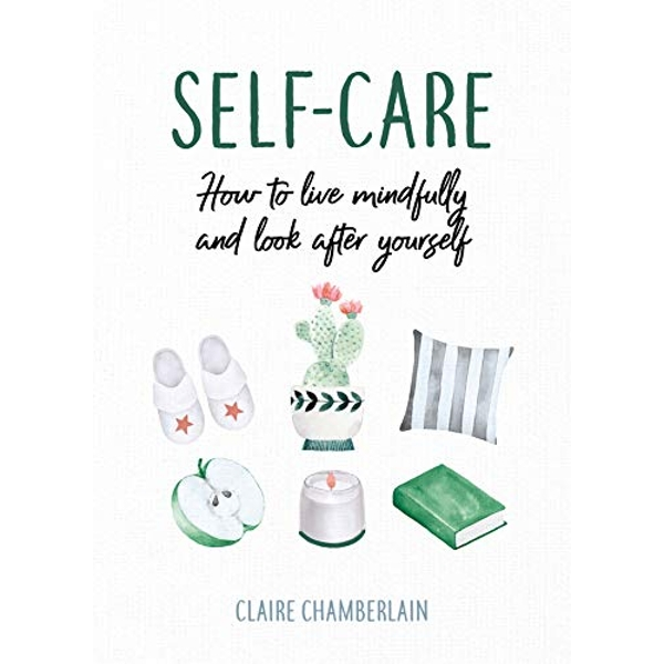 Self-Care How to Look After Yourself While You Self-Isolate Hardback 2019