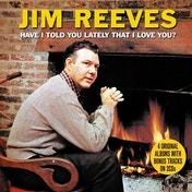 Jim Reeves - Have I Told You Lately CD