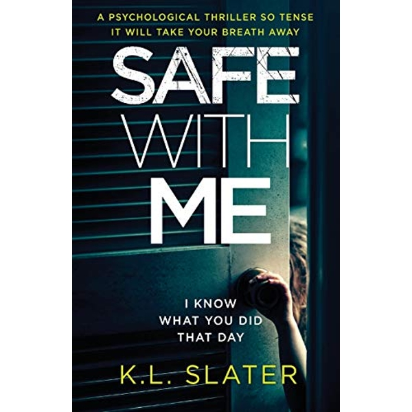 Safe with Me: A Psychological Thriller So Tense It Will Take Your Breath Away by K L Slater (Paperback / softback, 2016)