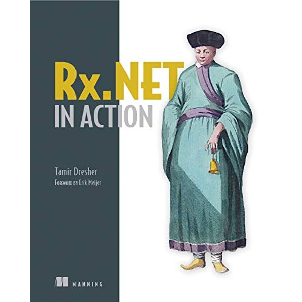 Reactive Extensions in .NET: With examples in C# by Tamir Dresher (Paperback, 2016)