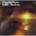 David Crosby - If I Could Only Remember My Name CD