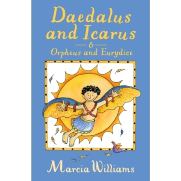 Daedalus and Icarus and Orpheus and Eurydice