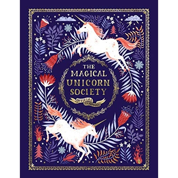 The Magical Unicorn Society Official Handbook Hardback 2018