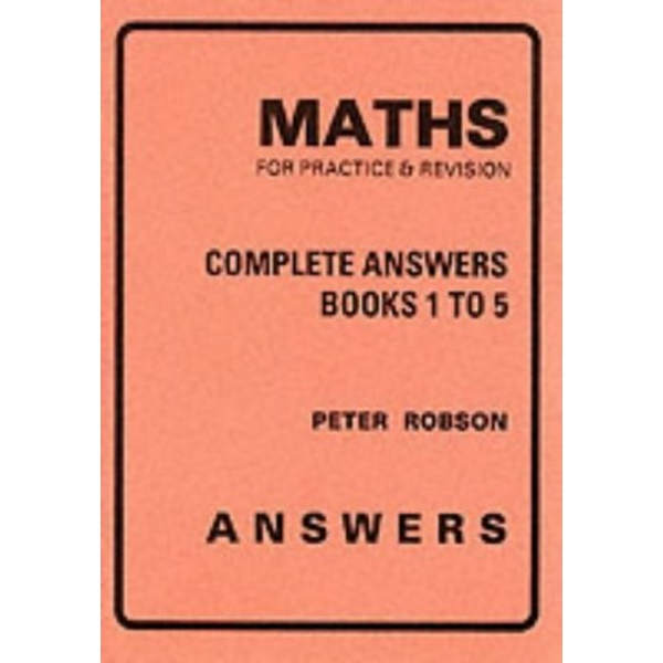 Maths for Practice and Revision: Complete Answers by Peter Robson (Paperback, 1993)