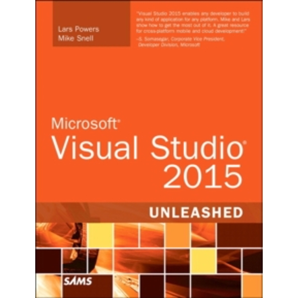 Microsoft Visual Studio 2015 Unleashed by Mike Snell, Lars Powers (Paperback, 2015)