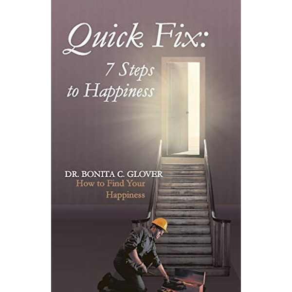 Quick Fix: Seven Steps to Happiness: How to Find Your Happiness by Bonita C Glover (Paperback / softback, 2014)