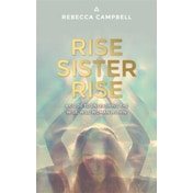 Rise Sister Rise: A Guide to Unleashing the Wise, Wild Woman Within by Rebecca Campbell (Paperback, 2016)