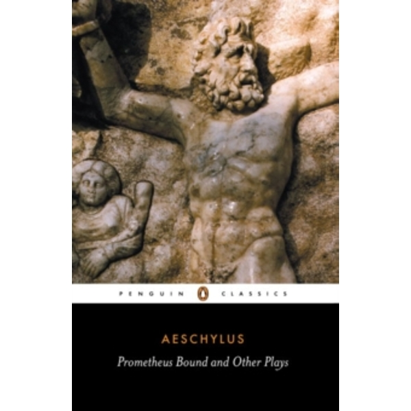 Prometheus Bound and Other Plays by Aeschylus (Paperback, 1961)