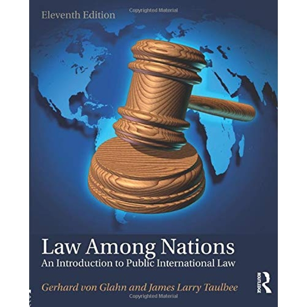 Law Among Nations: An Introduction to Public International Law by James Larry Taulbee, Gerhard von Glahn (Paperback, 2017)