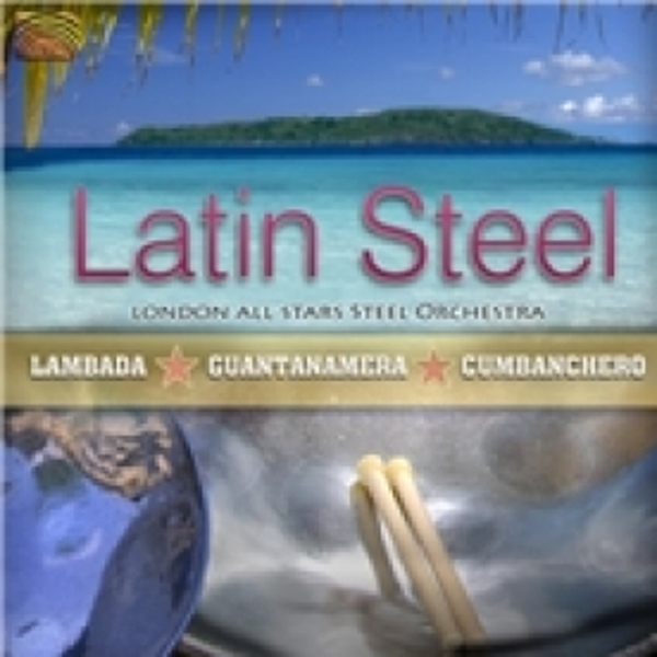 London All Stars Steel Orchestra Latin Steel CD