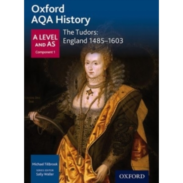 Oxford AQA History for A Level: The Tudors: England 1485-1603 by Michael Tillbrook (Paperback, 2015)